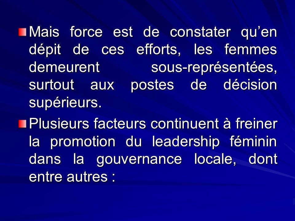 Mais force est de constater qu'en dépit de ces efforts, les femmes demeurent sous-représentées, surtout aux postes de décision supérieurs.
