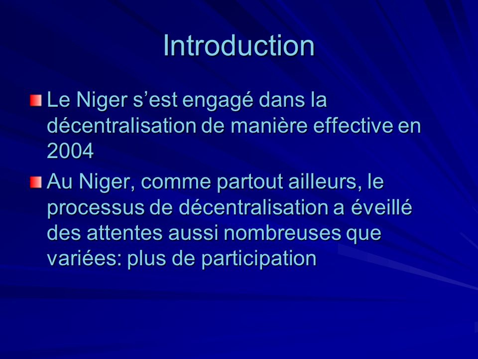 Introduction Le Niger s'est engagé dans la décentralisation de manière effective en 2004.