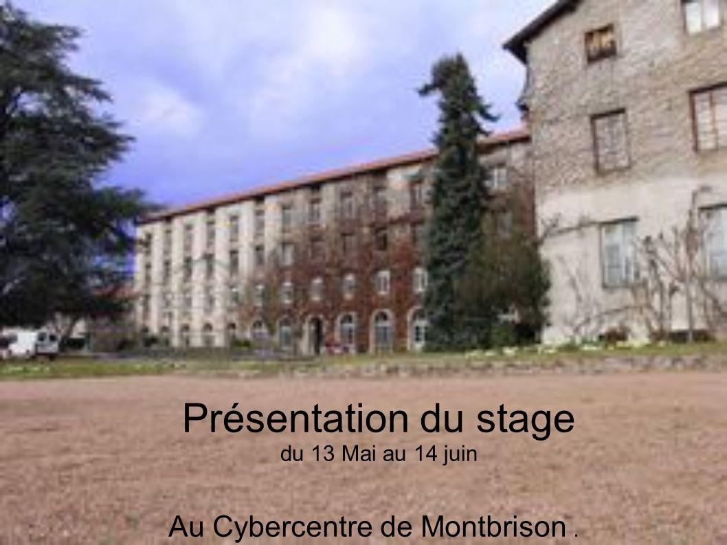Présentation du stage du 13 Mai au 14 juin