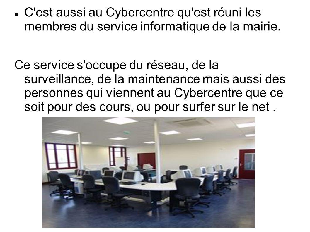 C est aussi au Cybercentre qu est réuni les membres du service informatique de la mairie.