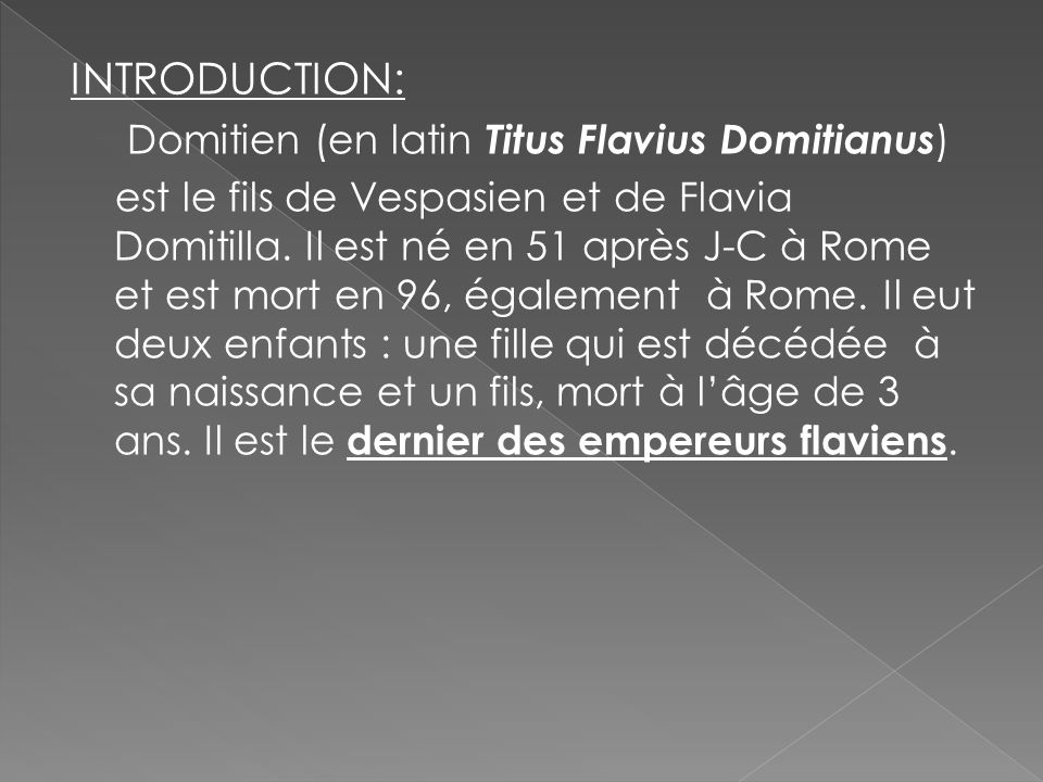 INTRODUCTION: Domitien (en latin Titus Flavius Domitianus)