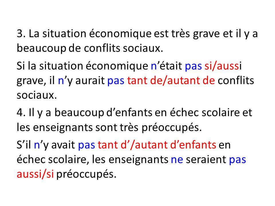 3. La situation économique est très grave et il y a beaucoup de conflits sociaux.