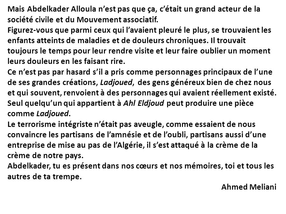 Mais Abdelkader Alloula n'est pas que ça, c'était un grand acteur de la société civile et du Mouvement associatif.