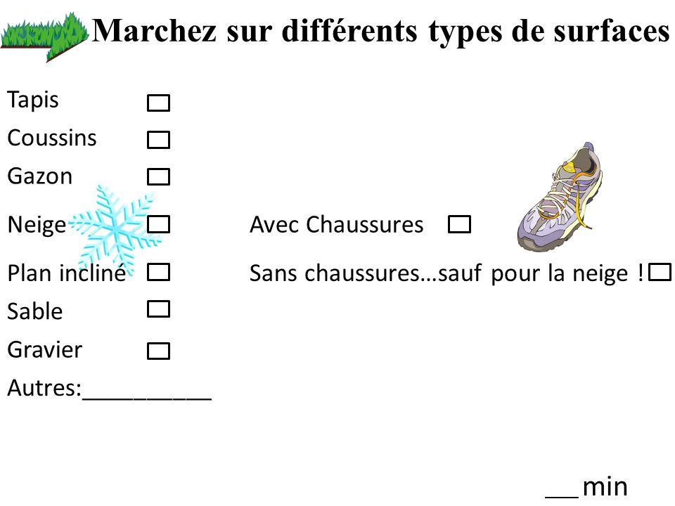 Marchez sur différents types de surfaces