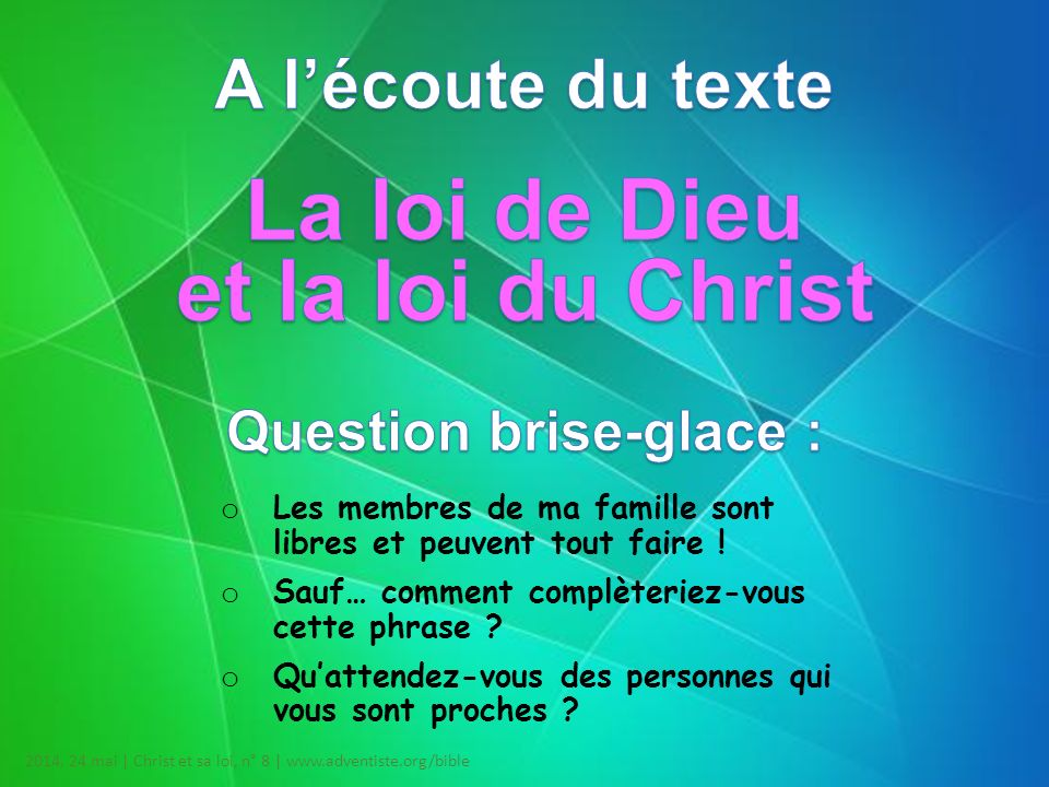 La loi de Dieu et la loi du Christ Question brise-glace :