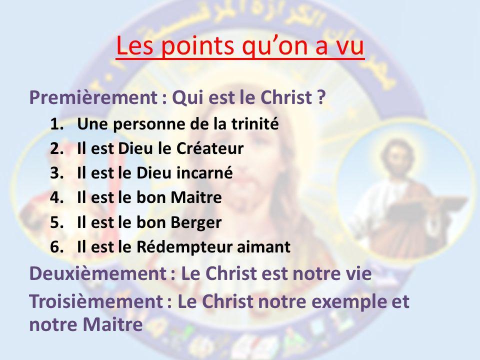 Les points qu'on a vu Premièrement : Qui est le Christ