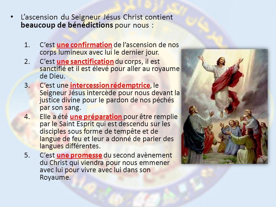 L'ascension du Seigneur Jésus Christ contient beaucoup de bénédictions pour nous :