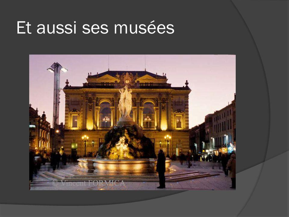 Et aussi ses musées