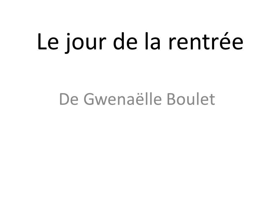 Le jour de la rentrée De Gwenaëlle Boulet