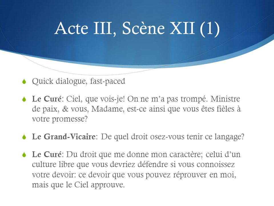 Acte III, Scène XII (1) Quick dialogue, fast-paced