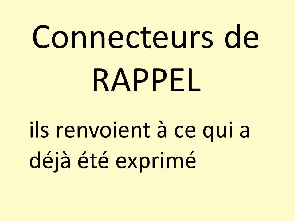 Connecteurs de RAPPEL ils renvoient à ce qui a déjà été exprimé