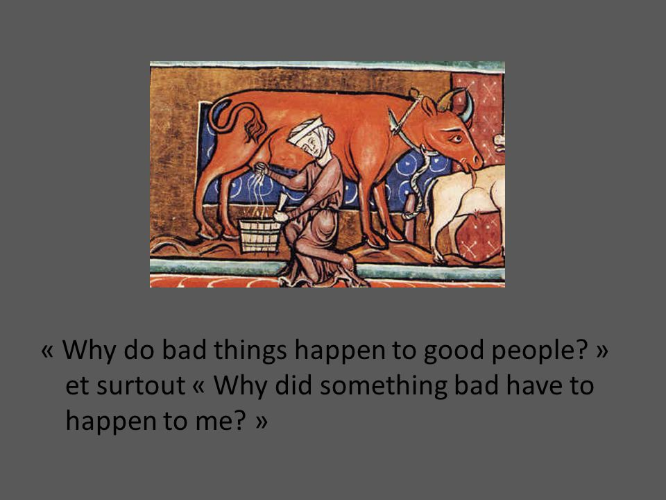 « Why do bad things happen to good people