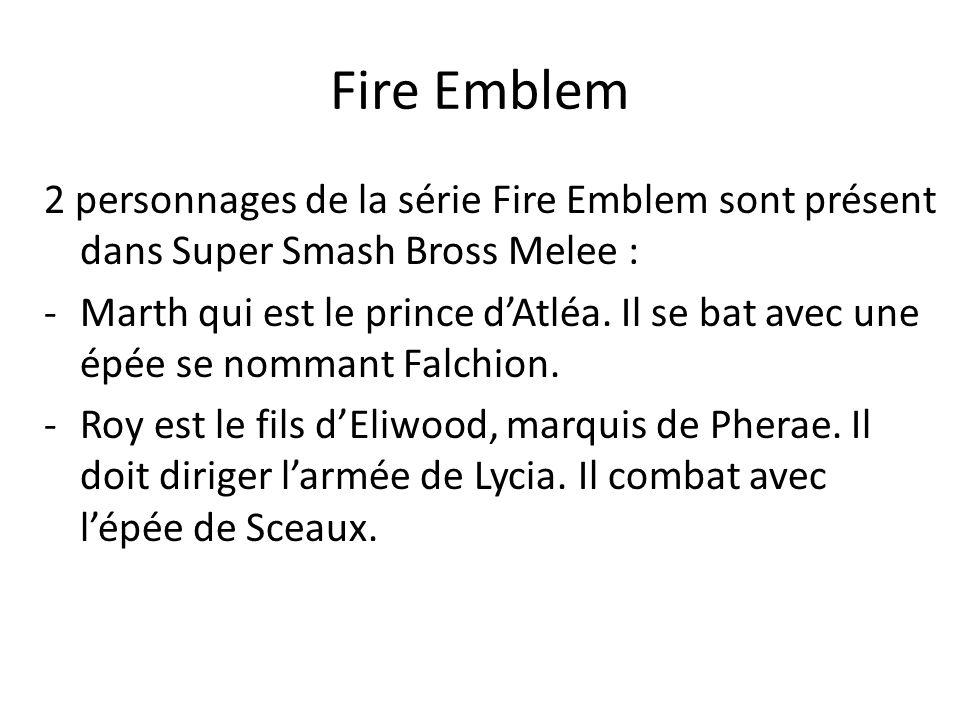 Fire Emblem 2 personnages de la série Fire Emblem sont présent dans Super Smash Bross Melee :