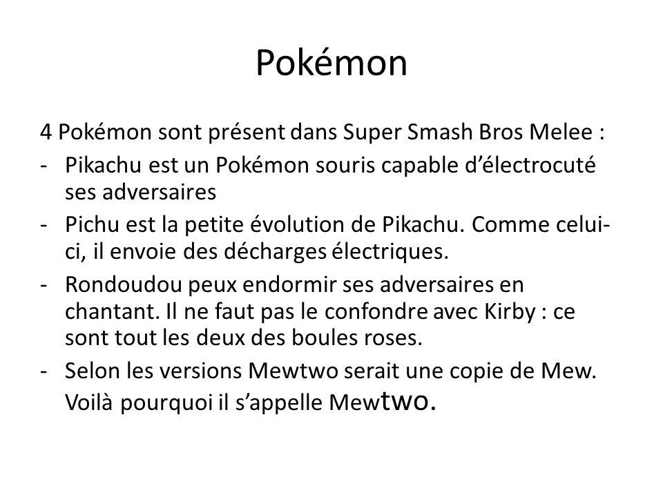 Pokémon 4 Pokémon sont présent dans Super Smash Bros Melee :