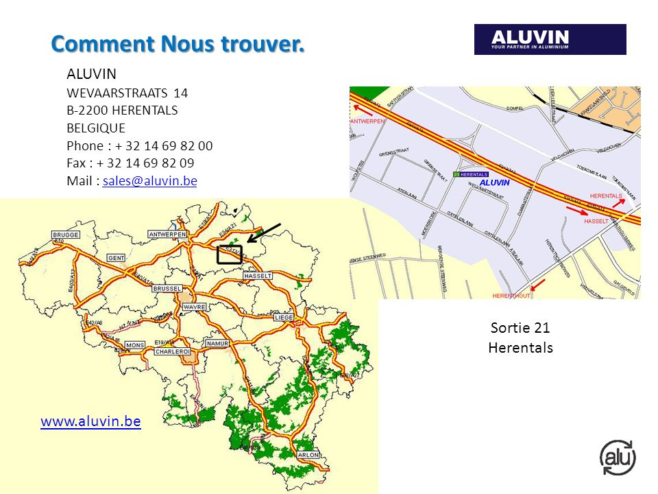 Comment Nous trouver. ALUVIN Sortie 21 Herentals www.aluvin.be