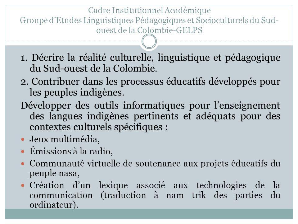 Cadre Institutionnel Académique Groupe d'Etudes Linguistiques Pédagogiques et Socioculturels du Sud-ouest de la Colombie-GELPS