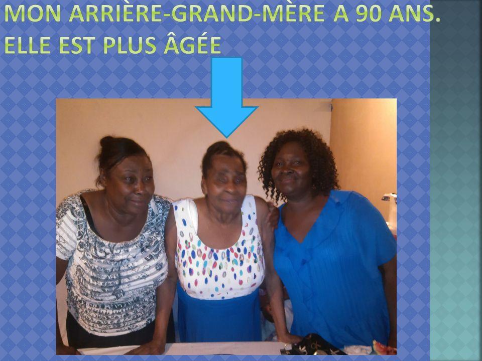 Mon arrière-grand-mère a 90 ans. Elle est plus âgée