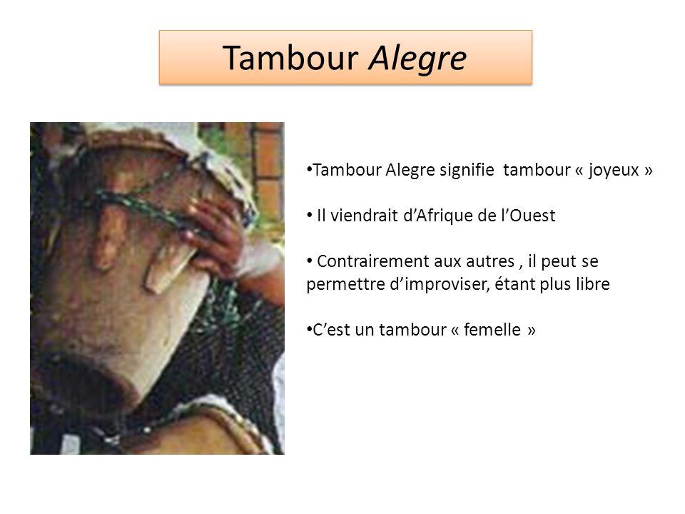 Tambour Alegre Tambour Alegre signifie tambour « joyeux »