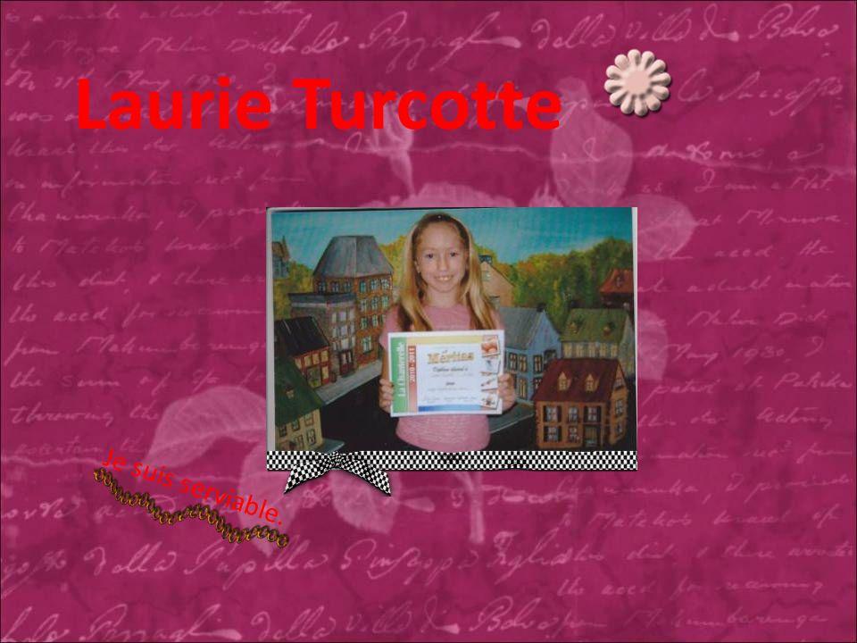 Laurie Turcotte Je suis serviable.