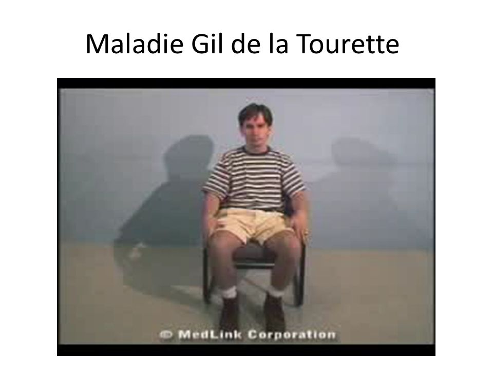 Maladie Gil de la Tourette