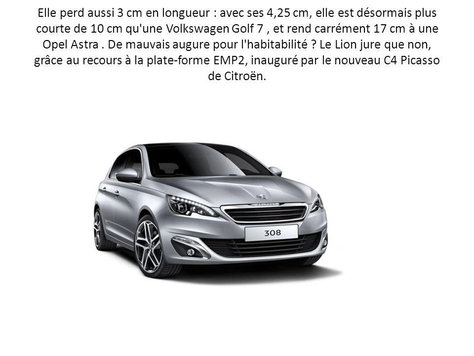 Elle perd aussi 3 cm en longueur : avec ses 4,25 cm, elle est désormais plus courte de 10 cm qu une Volkswagen Golf 7 , et rend carrément 17 cm à une Opel Astra .
