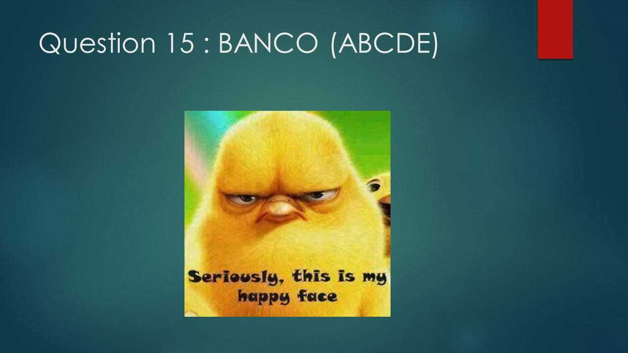 Question 15 : BANCO (ABCDE)
