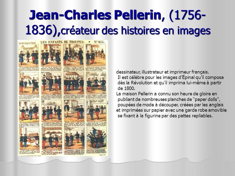 Jean-Charles Pellerin, (1756-1836),créateur des histoires en images