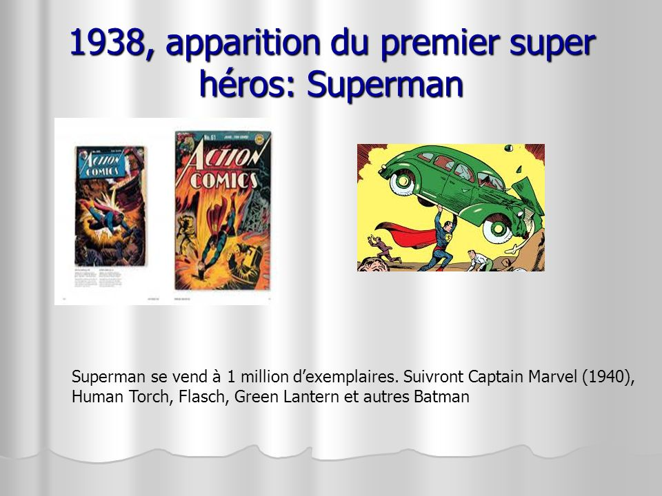 1938, apparition du premier super héros: Superman