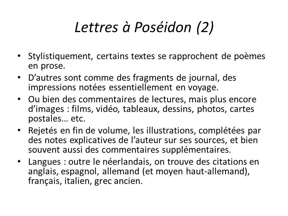 Lettres à Poséidon (2) Stylistiquement, certains textes se rapprochent de poèmes en prose.