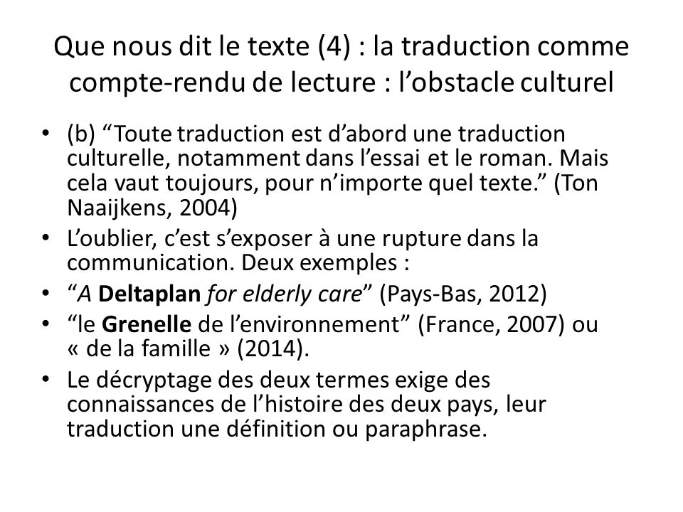 Que nous dit le texte (4) : la traduction comme compte-rendu de lecture : l'obstacle culturel