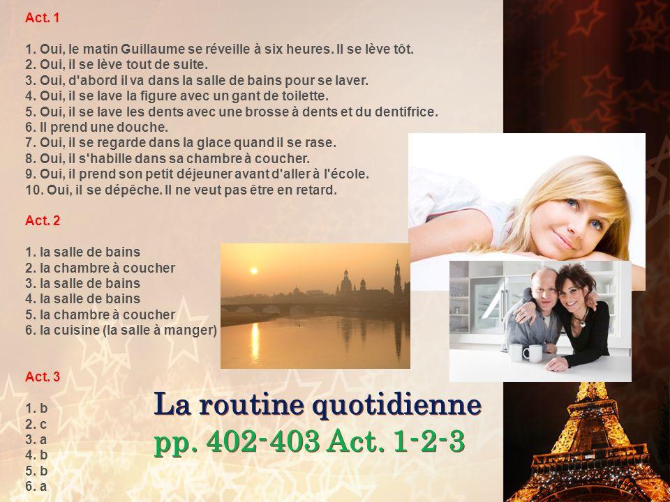 La routine quotidienne pp. 402-403 Act. 1-2-3