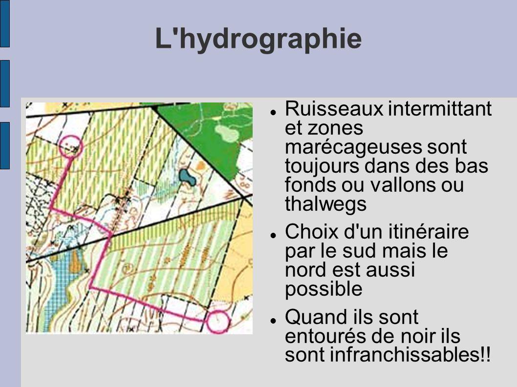 L hydrographie Ruisseaux intermittant et zones marécageuses sont toujours dans des bas fonds ou vallons ou thalwegs.