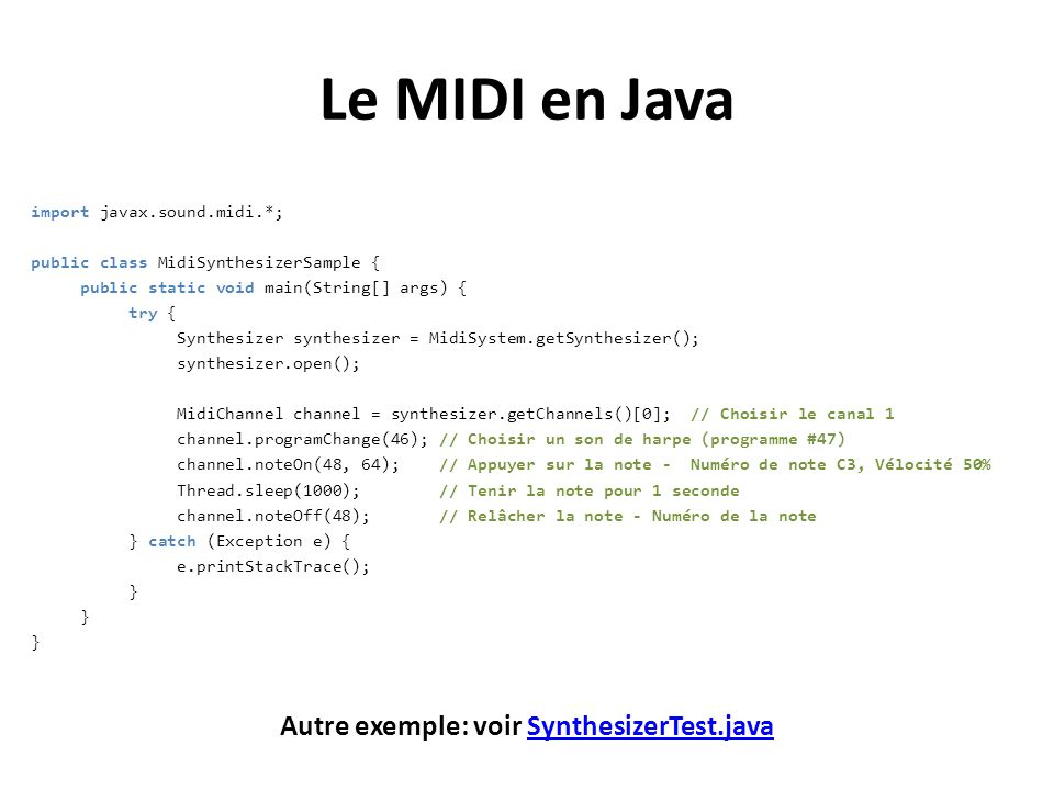 Autre exemple: voir SynthesizerTest.java
