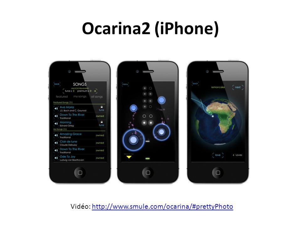 Ocarina2 (iPhone) Vidéo: http://www.smule.com/ocarina/#prettyPhoto