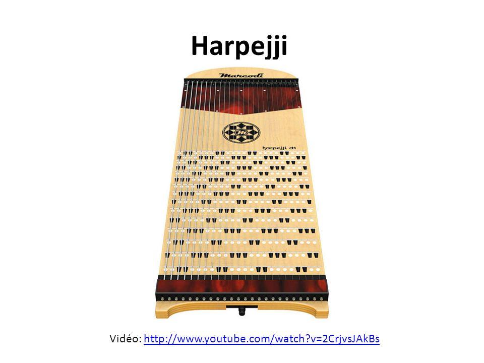 Harpejji Vidéo: http://www.youtube.com/watch v=2CrjvsJAkBs