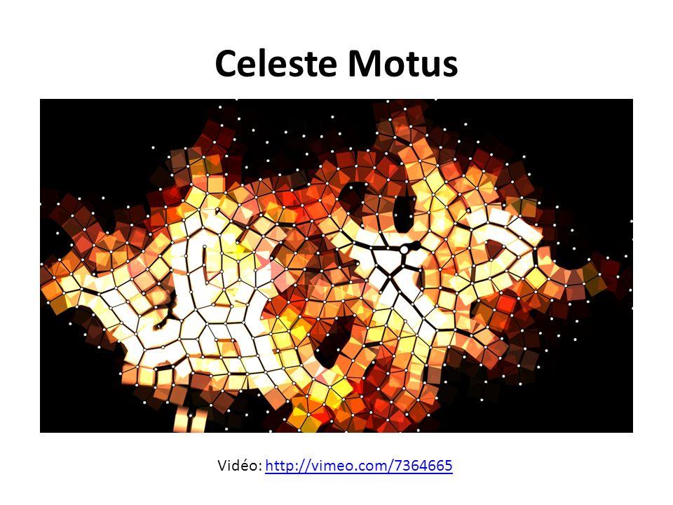 Celeste Motus Vidéo: http://vimeo.com/7364665