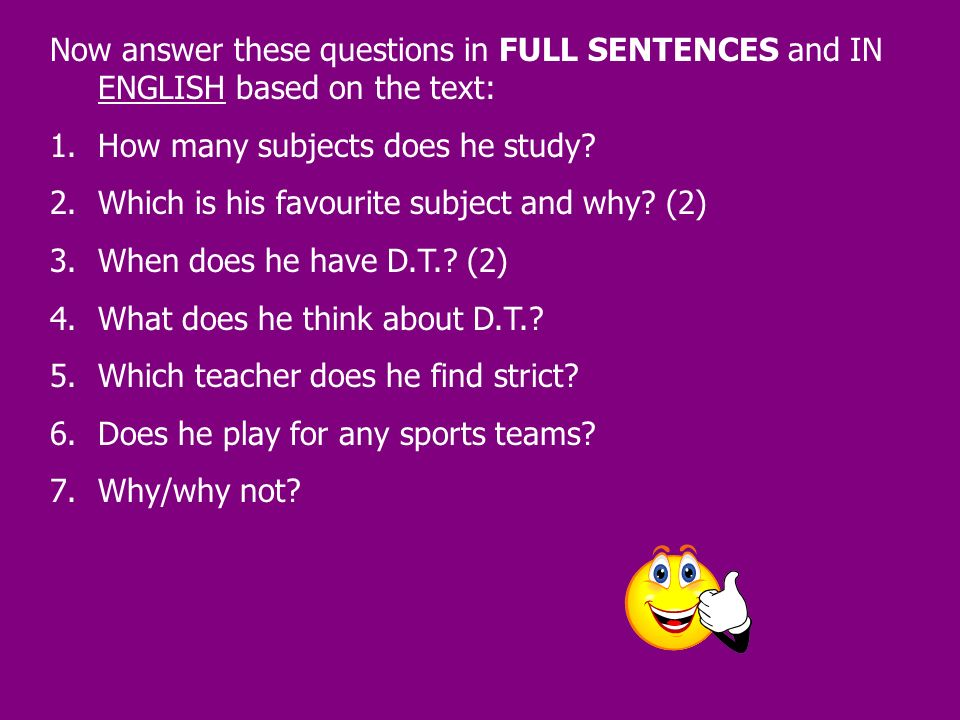 Now answer these questions in FULL SENTENCES and IN ENGLISH based on the text: