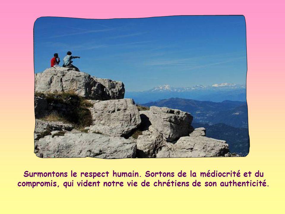 Non miconvince Surmontons le respect humain.