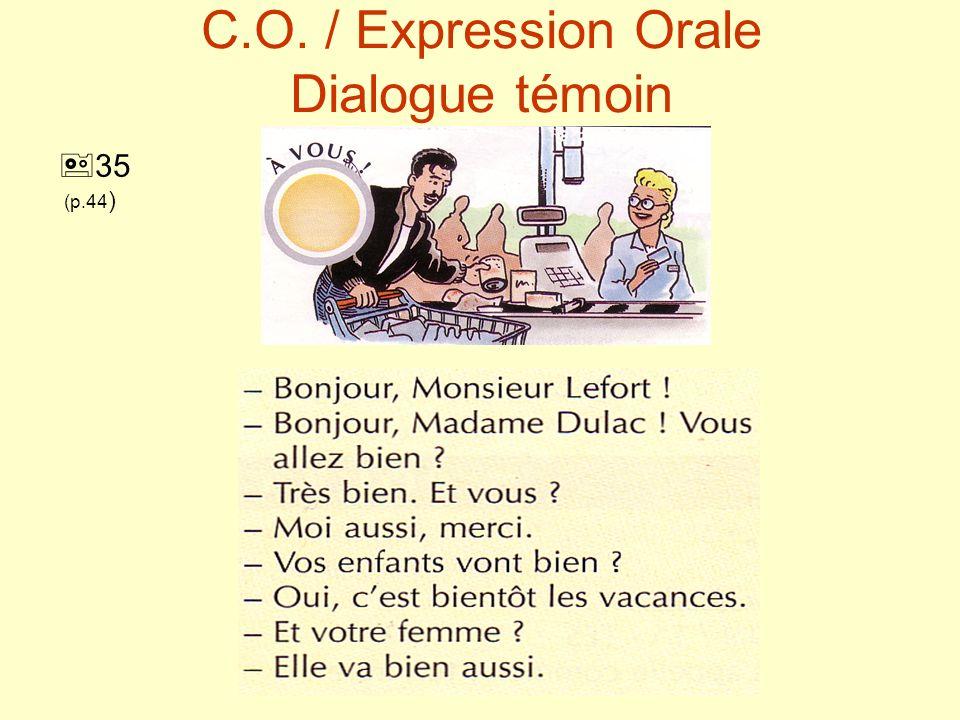 C.O. / Expression Orale Dialogue témoin