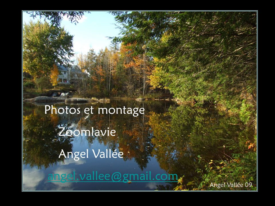 Photos et montage Zoomlavie Angel Vallée angel.vallee@gmail.com