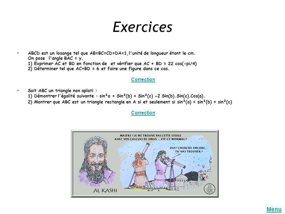 Exercices ABCD est un losange tel que AB=BC=CD=DA=1,l unité de longueur étant le cm. On pose l angle BAC = y.