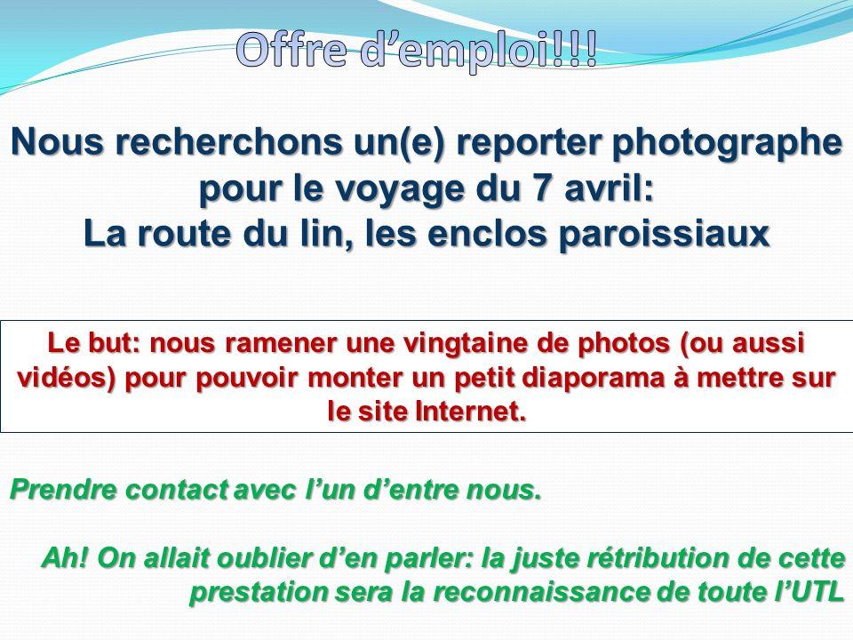 Offre d'emploi!!! Nous recherchons un(e) reporter photographe pour le voyage du 7 avril: La route du lin, les enclos paroissiaux.
