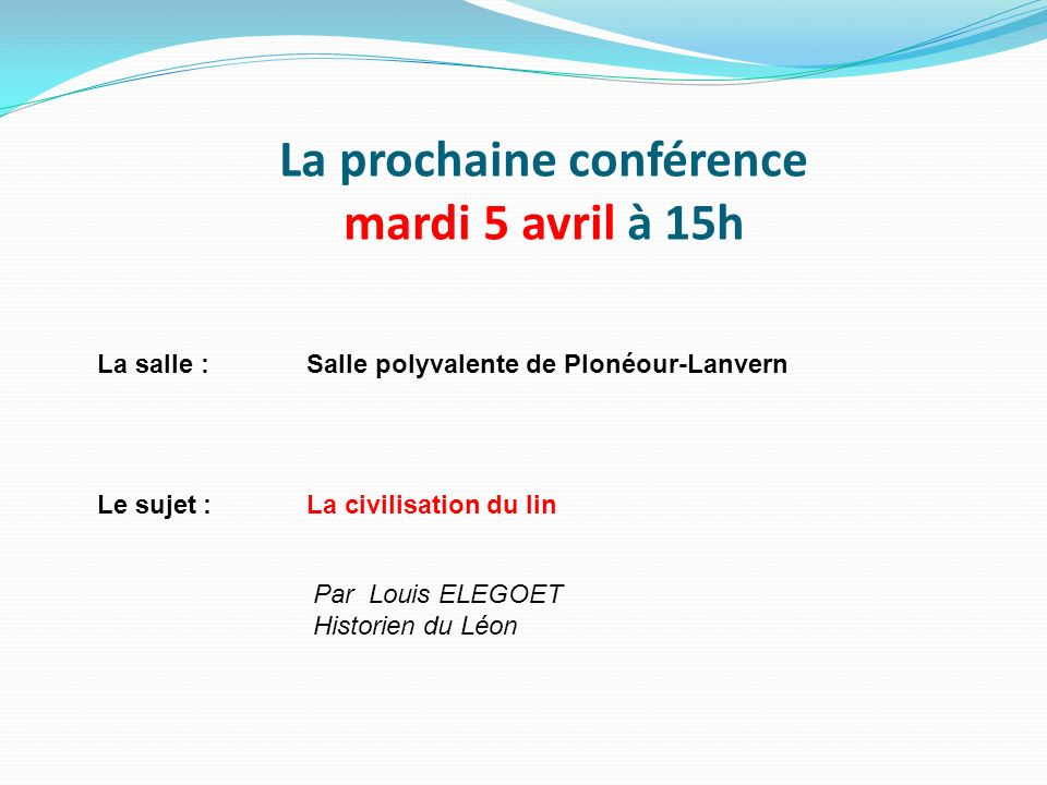 La prochaine conférence mardi 5 avril à 15h