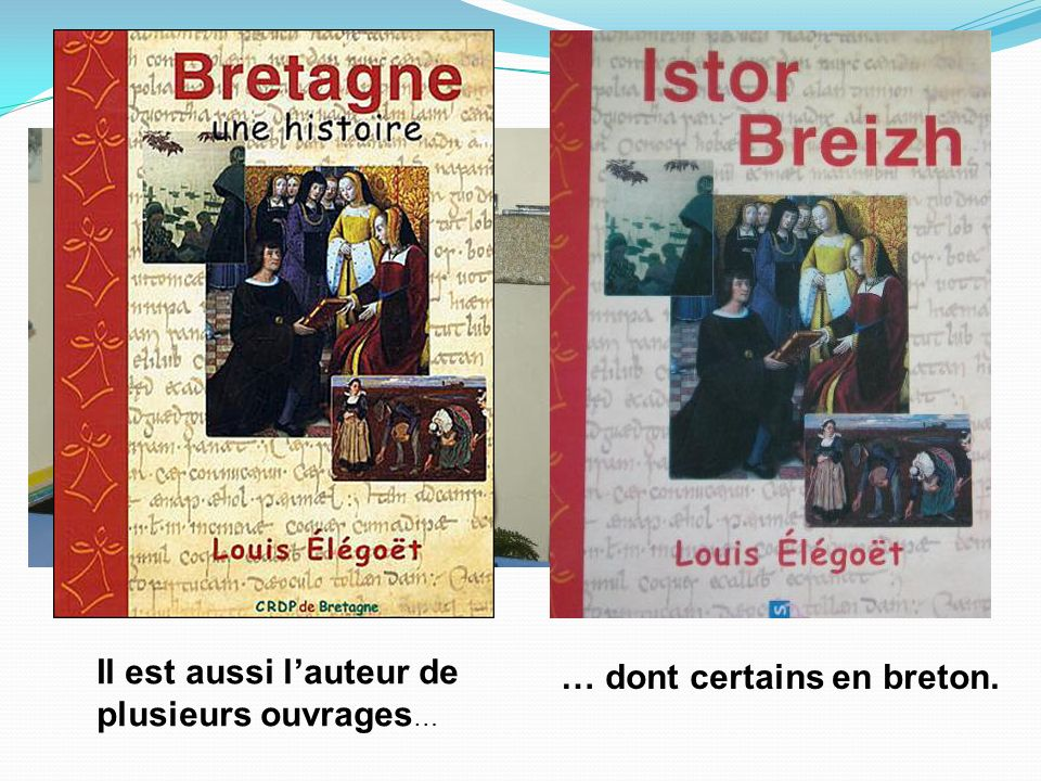 Enseignant d'histoire à la retraite, Louis Elégoët est un historien de la Bretagne et de son pays d'origine , le Léon.