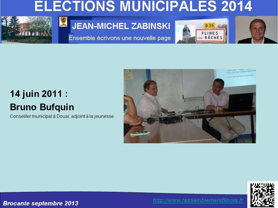14 juin 2011 : Bruno Bufquin Conseiller municipal à Douai, adjoint à la jeunesse