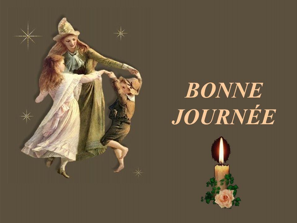 BONNE JOURNÉE