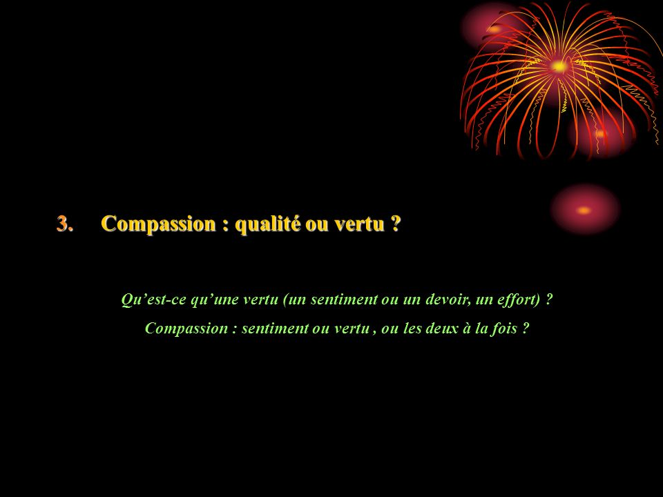 Compassion : qualité ou vertu