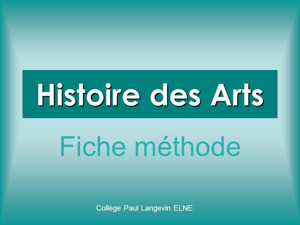Histoire des Arts Fiche méthode Collège Paul Langevin ELNE