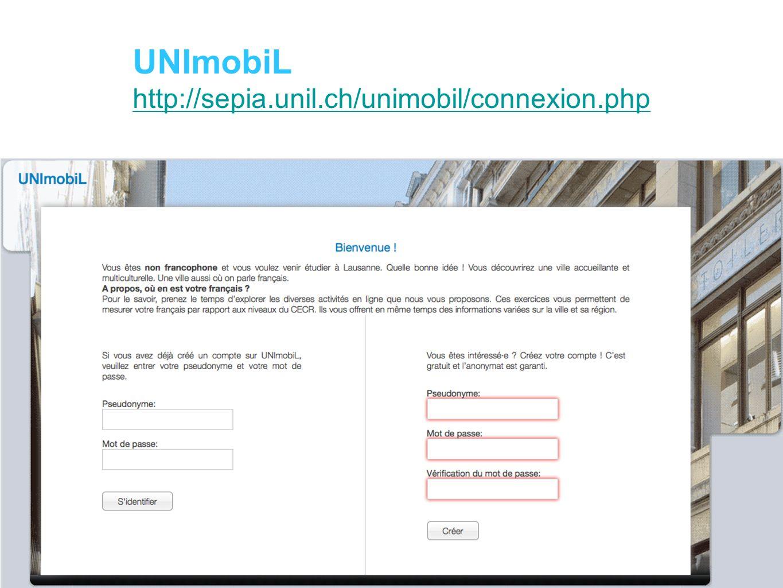 UNImobL http://sepia.unil.ch/unimobil/connexion.php