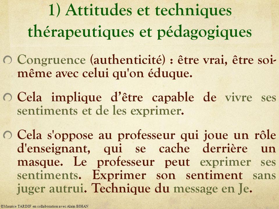 1) Attitudes et techniques thérapeutiques et pédagogiques